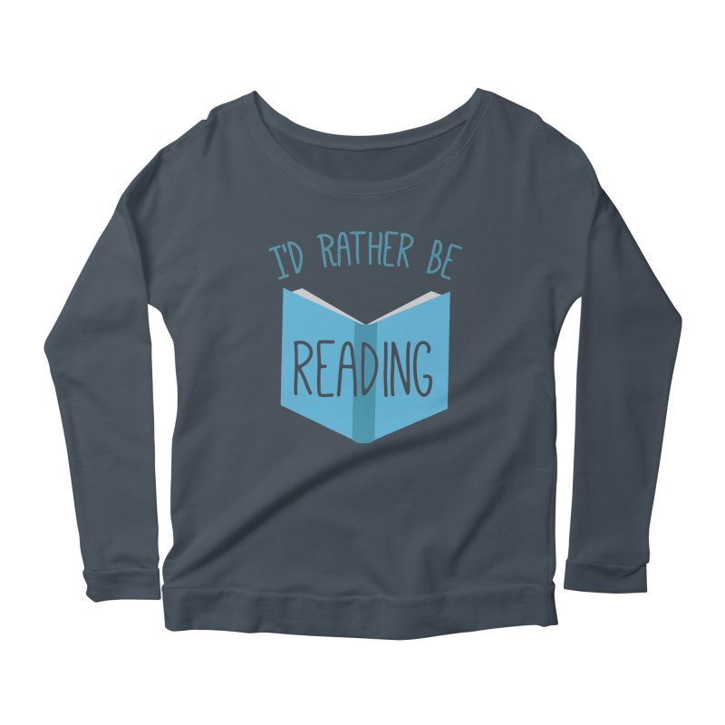 I'd Rather Be Reading Women's Longsleeve Scoopneck  by Robyriker Designs - Elishka Jepson