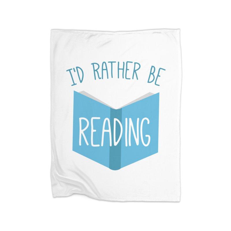 I'd Rather Be Reading Home Blanket by Robyriker Designs - Elishka Jepson