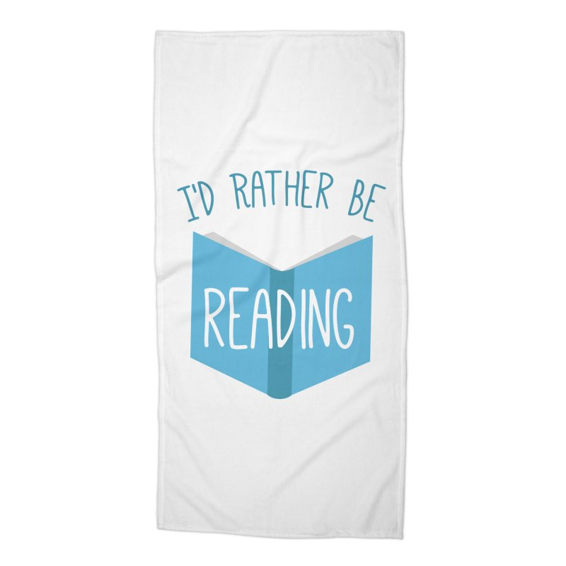 I'd Rather Be Reading Accessories Beach Towel by Robyriker Designs - Elishka Jepson
