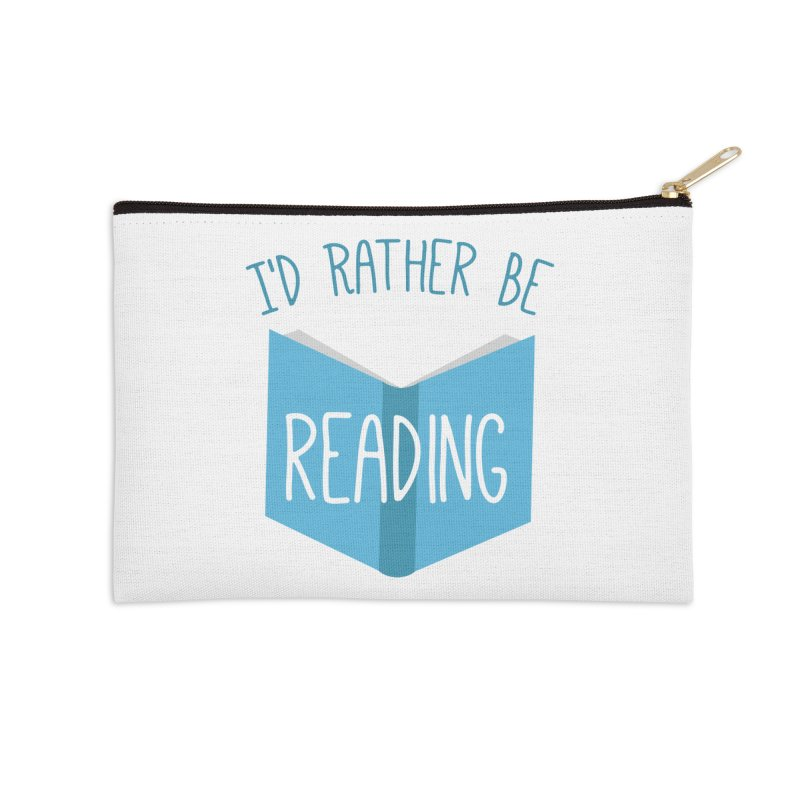 I'd Rather Be Reading Accessories Zip Pouch by Robyriker Designs - Elishka Jepson