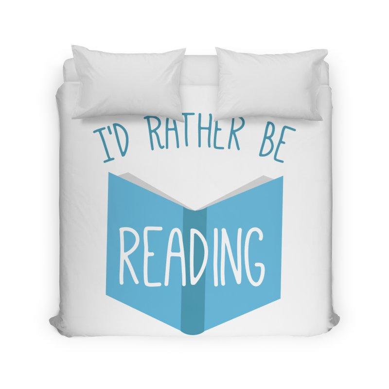 I'd Rather Be Reading Home Duvet by Robyriker Designs - Elishka Jepson