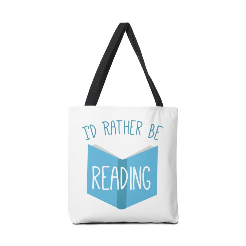 I'd Rather Be Reading Accessories Bag by Robyriker Designs - Elishka Jepson