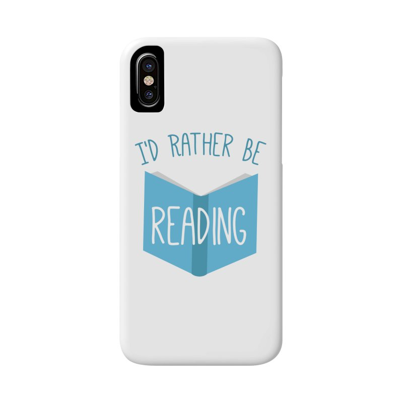 I'd Rather Be Reading Accessories Phone Case by Robyriker Designs - Elishka Jepson