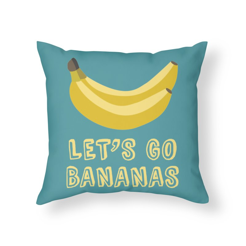 Let's Go Bananas Home Throw Pillow by Robyriker Designs - Elishka Jepson