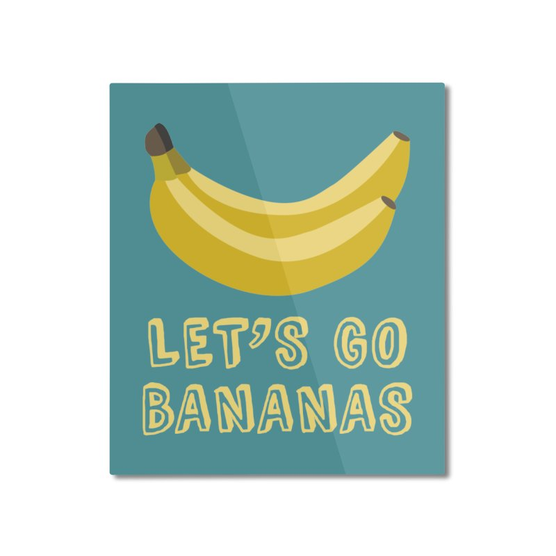 Let's Go Bananas Home Mounted Aluminum Print by Robyriker Designs - Elishka Jepson