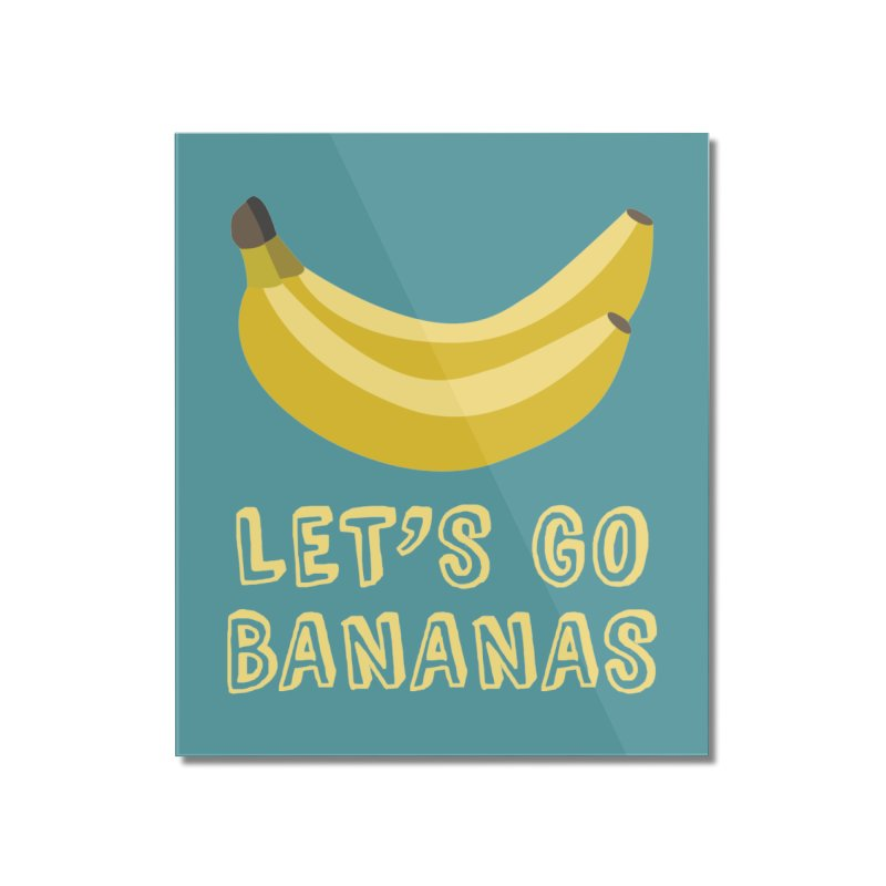 Let's Go Bananas Home Mounted Acrylic Print by Robyriker Designs - Elishka Jepson