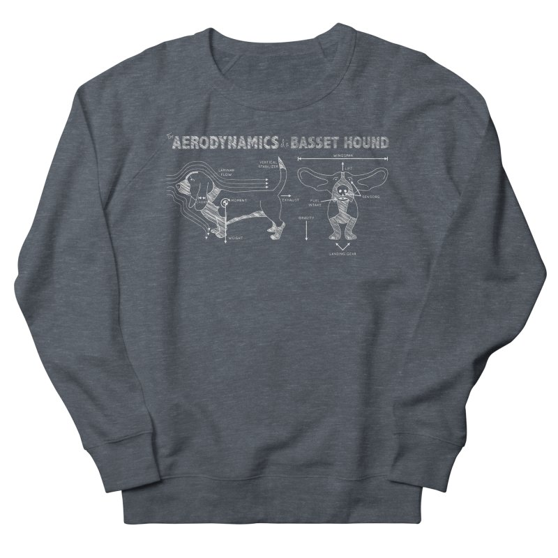 The Aerodynamics of a Basset Hound Women's Sweatshirt by Robyriker Designs - Elishka Jepson