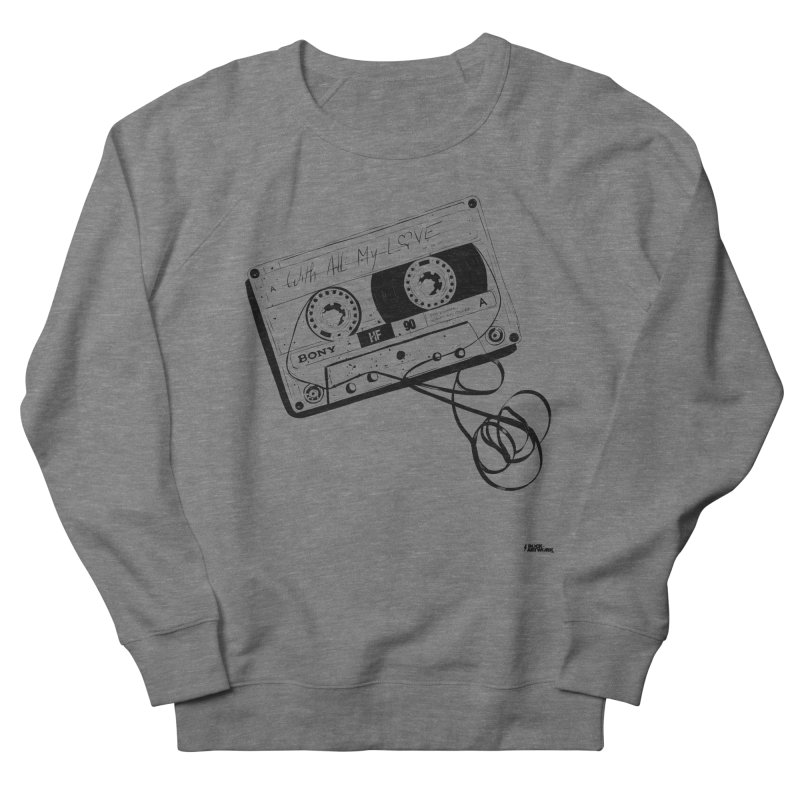 The Love Tape Women's French Terry Sweatshirt by ROCK ARTWORK   T-shirts & apparels