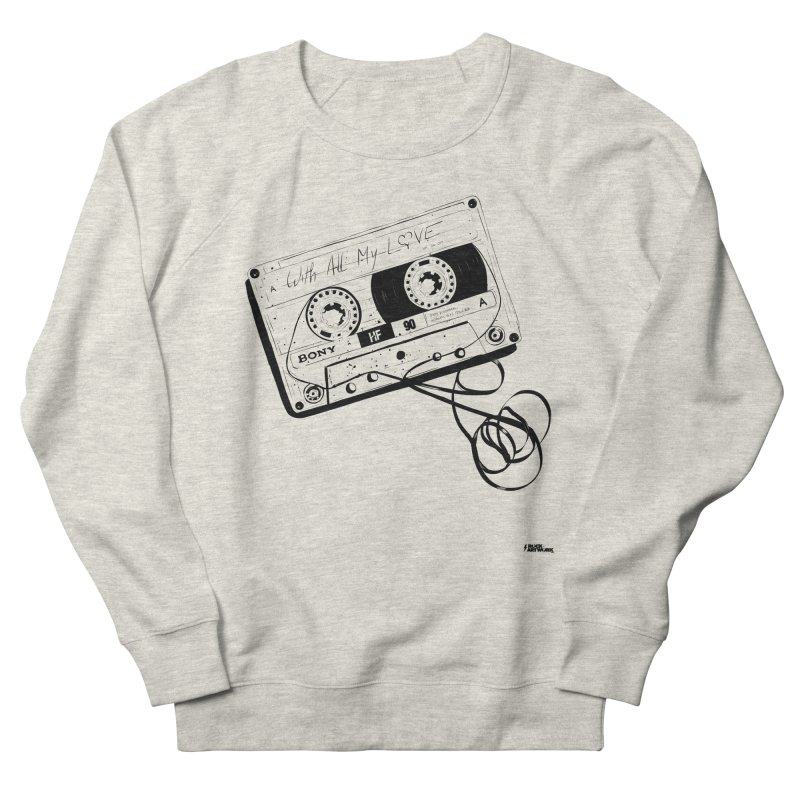 The Love Tape Men's French Terry Sweatshirt by ROCK ARTWORK | T-shirts & apparels