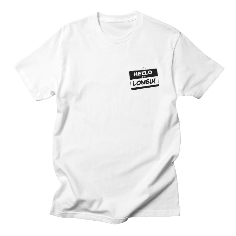 Hello I'm Lonely Men's T-Shirt by ROCK ARTWORK | T-shirts & apparels