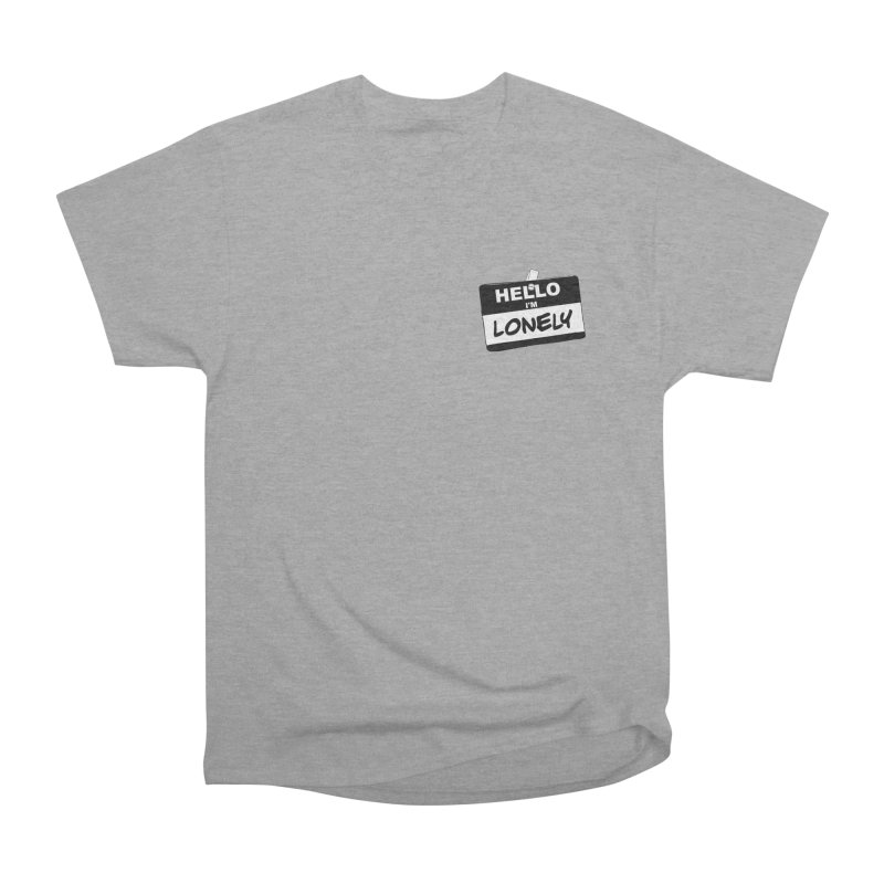 Hello I'm Lonely Women's Heavyweight Unisex T-Shirt by ROCK ARTWORK | T-shirts & apparels