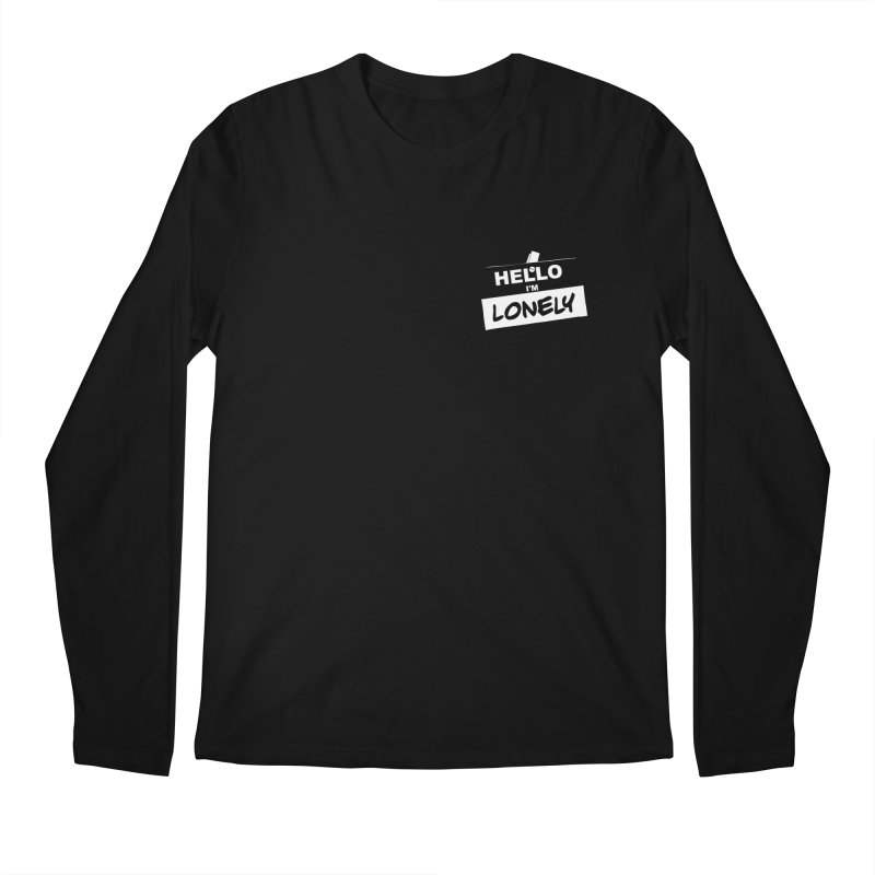 Hello I'm Lonely Men's Longsleeve T-Shirt by ROCK ARTWORK   T-shirts & apparels