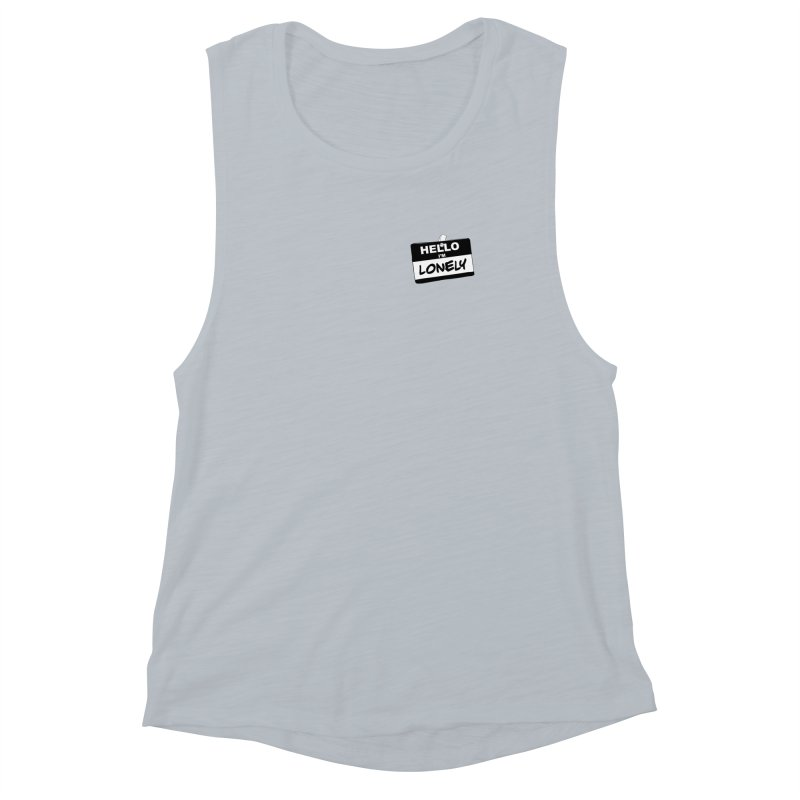 Hello I'm Lonely Women's Muscle Tank by ROCK ARTWORK | T-shirts & apparels