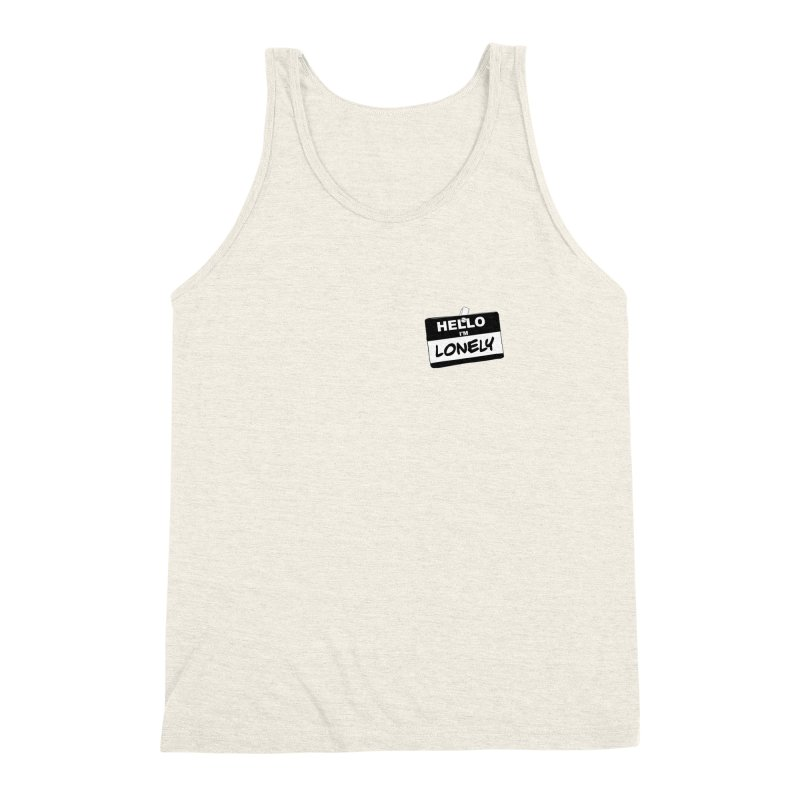 Hello I'm Lonely Men's Triblend Tank by ROCK ARTWORK | T-shirts & apparels