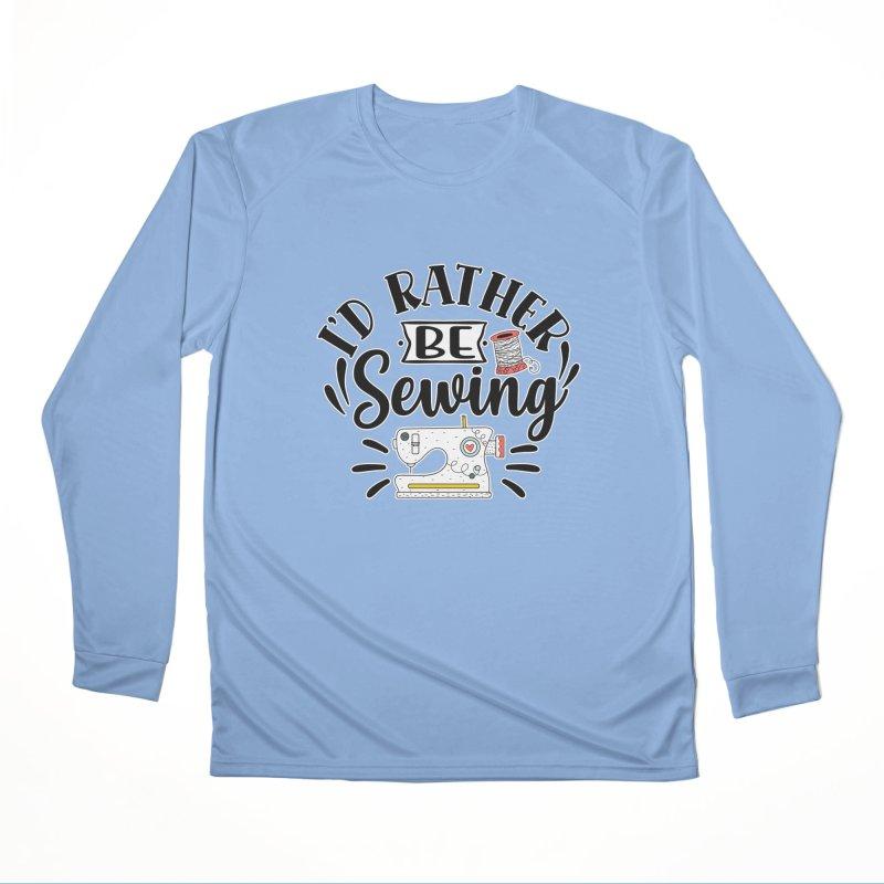 Id Rather be Sewing Men's Longsleeve T-Shirt by RockerByeDestash Market
