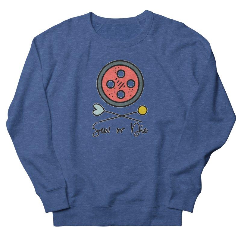 Sew or die #2 Men's Sweatshirt by RockerByeDestash Market