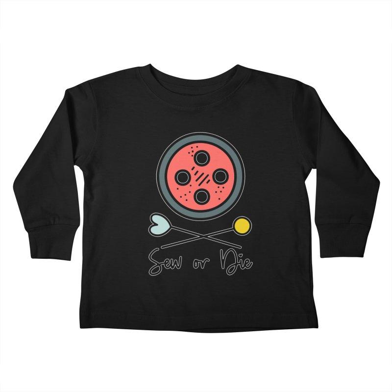 Sew or die #2 Kids Toddler Longsleeve T-Shirt by RockerByeDestash Market