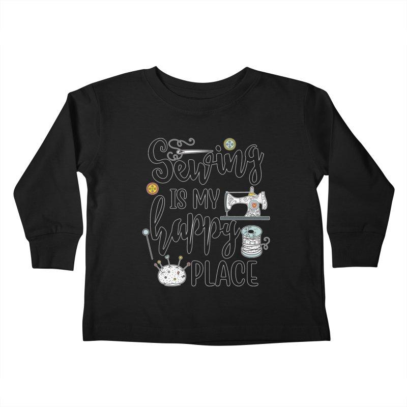 Sewing is my happy place Kids Toddler Longsleeve T-Shirt by RockerByeDestash Market