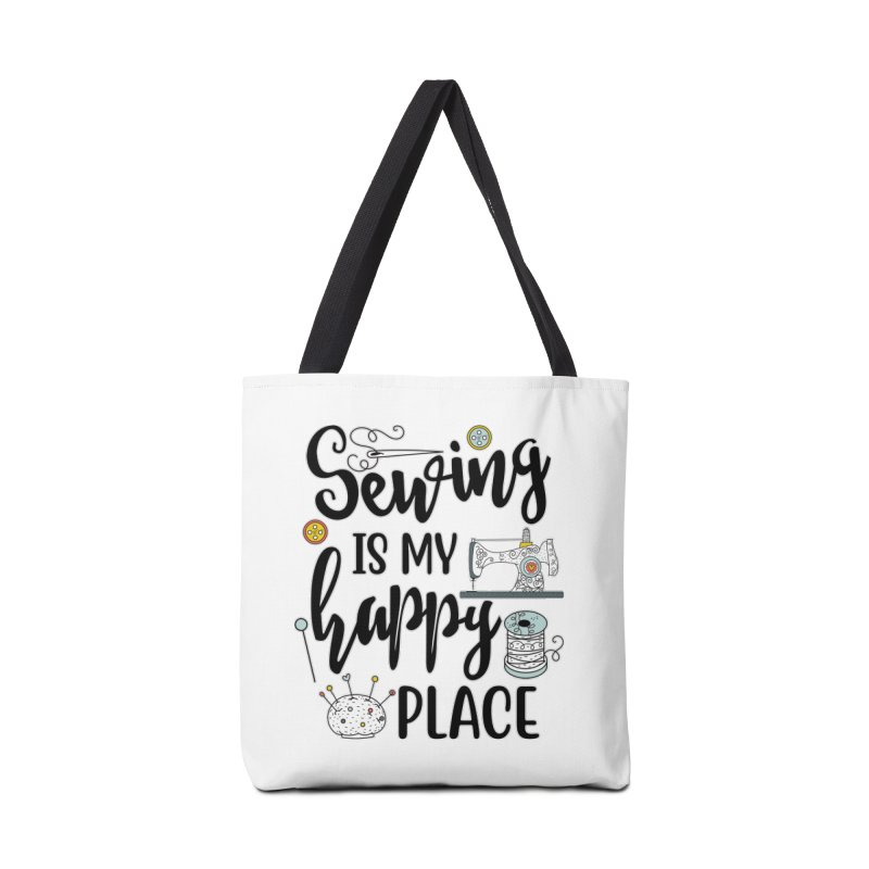 Sewing is my happy place Accessories Bag by RockerByeDestash Market