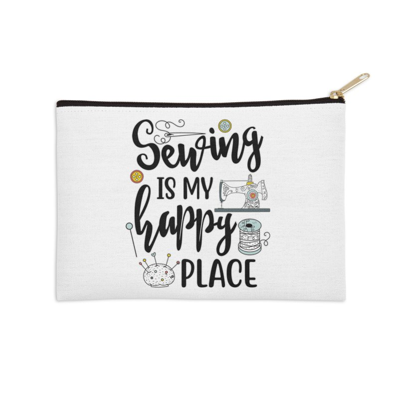 Sewing is my happy place Accessories Zip Pouch by RockerByeDestash Market