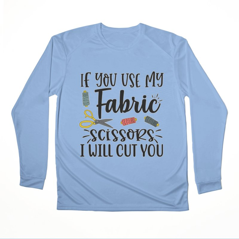 Fabric Scissors Ill Cut you Men's Longsleeve T-Shirt by RockerByeDestash Market