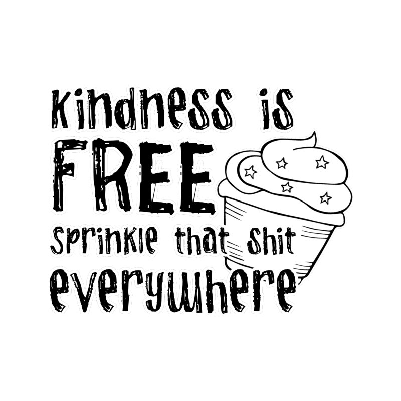 Kindness is Free by RockerByeDestash Market