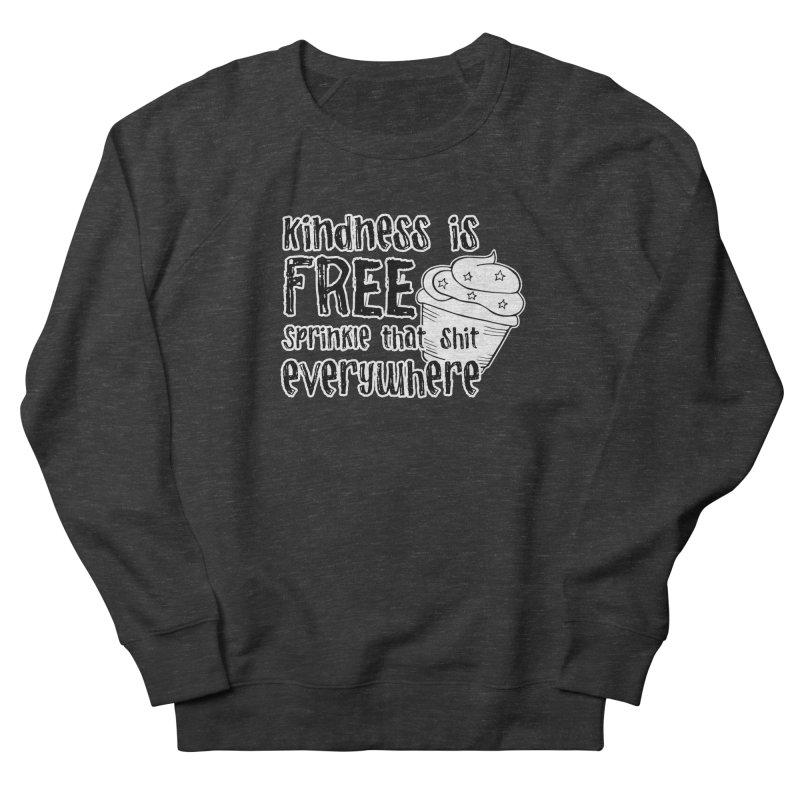 Kindness is Free Women's Sweatshirt by RockerByeDestash Market