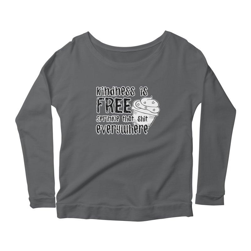 Kindness is Free Women's Longsleeve T-Shirt by RockerByeDestash Market