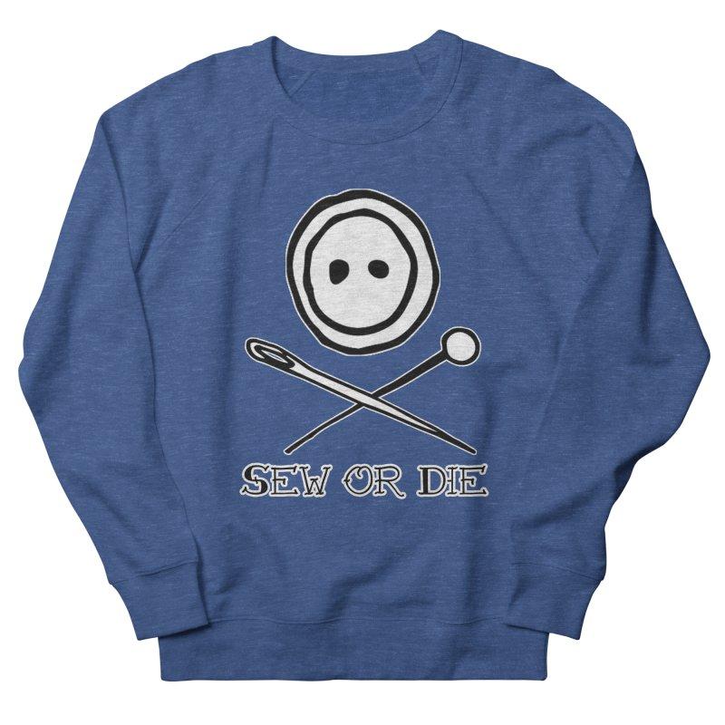 Sew or Die Men's Sweatshirt by RockerByeDestash Market