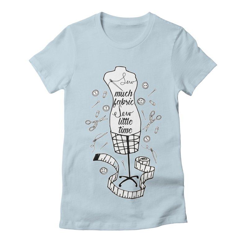Sew Much Fabric Women's T-Shirt by RockerByeDestash Market