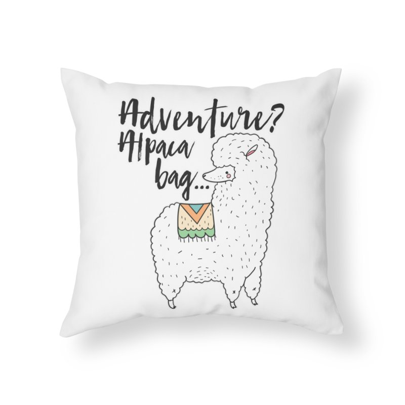 I'll pack a bag. Home Throw Pillow by RockerByeDestash Market