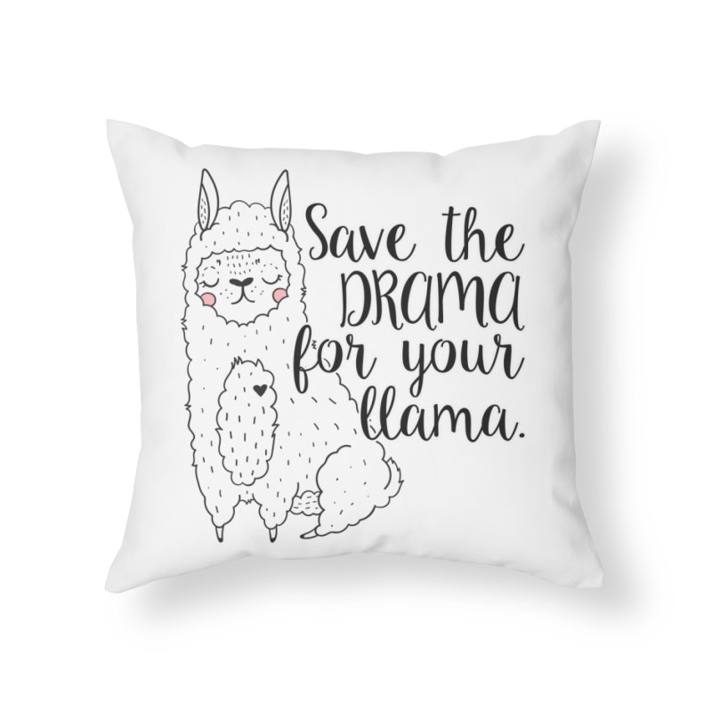 Drama llama Home Throw Pillow by RockerByeDestash Market