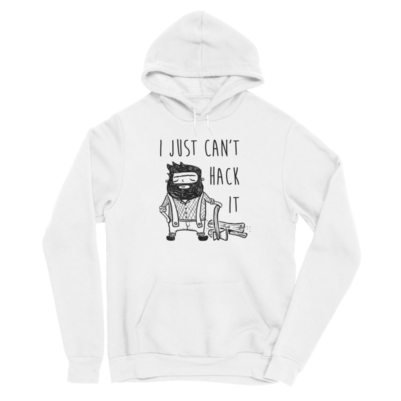 Can't Hack it Women's Pullover Hoody by RockerByeDestash Market