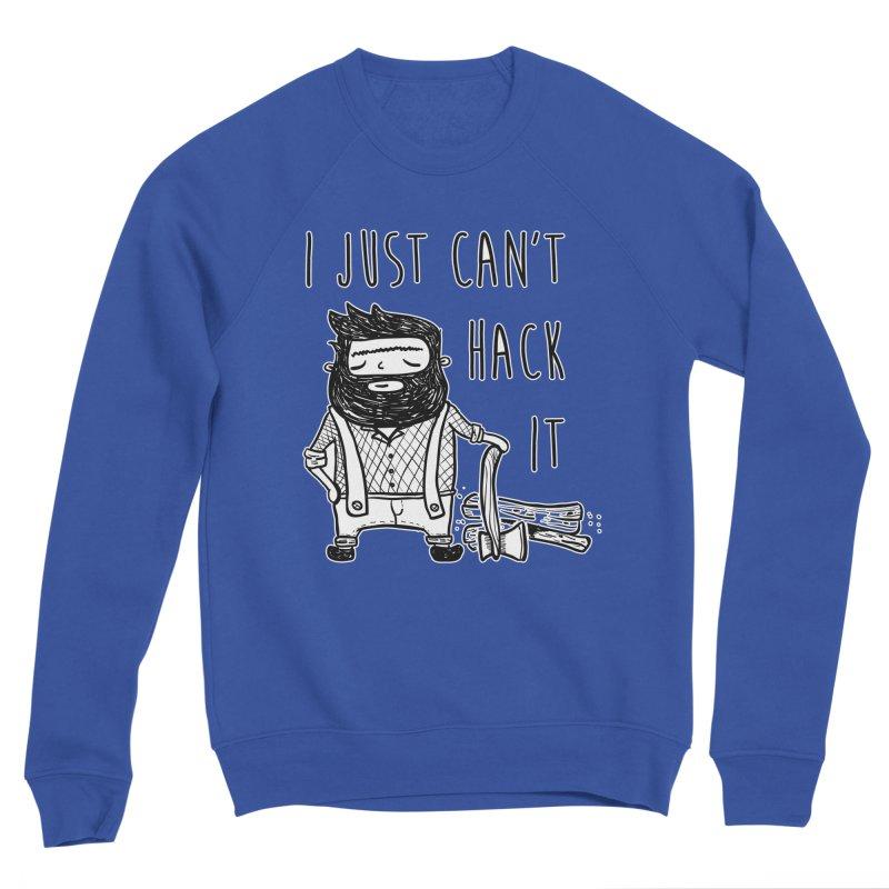 Can't Hack it Women's Sweatshirt by RockerByeDestash Market