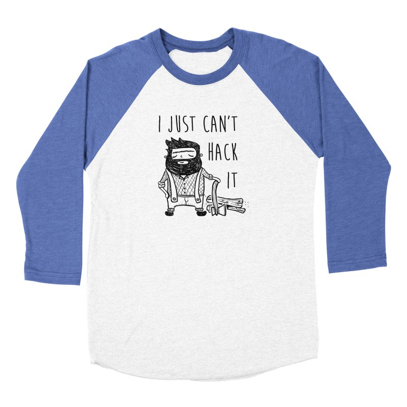 Can't Hack it Women's Baseball Triblend Longsleeve T-Shirt by RockerByeDestash Market