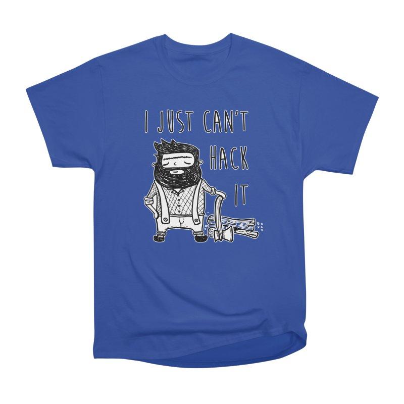 Can't Hack it Women's T-Shirt by RockerByeDestash Market