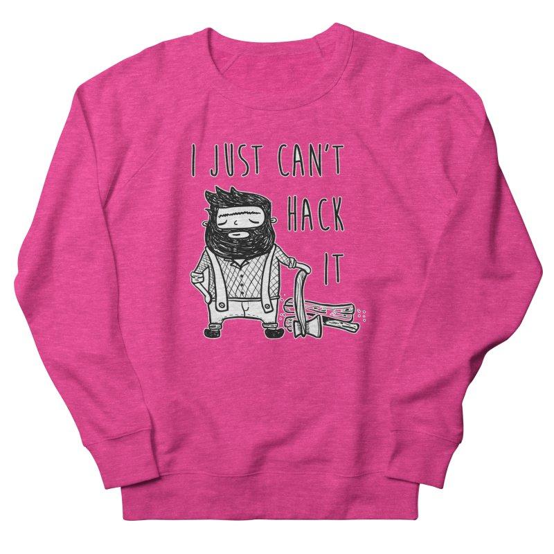 Can't Hack it Women's French Terry Sweatshirt by RockerByeDestash Market