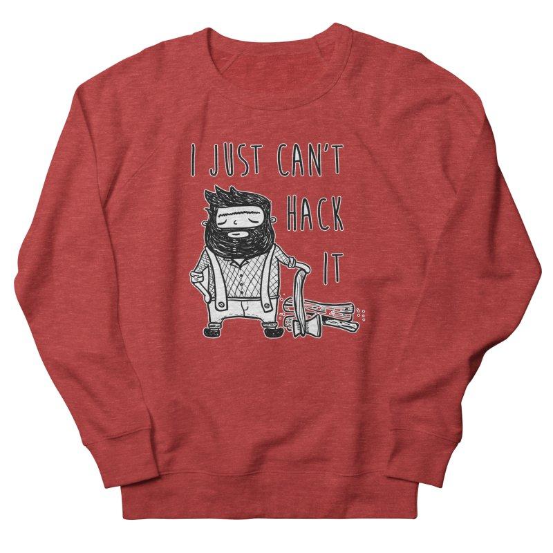Can't Hack it Men's Sweatshirt by RockerByeDestash Market
