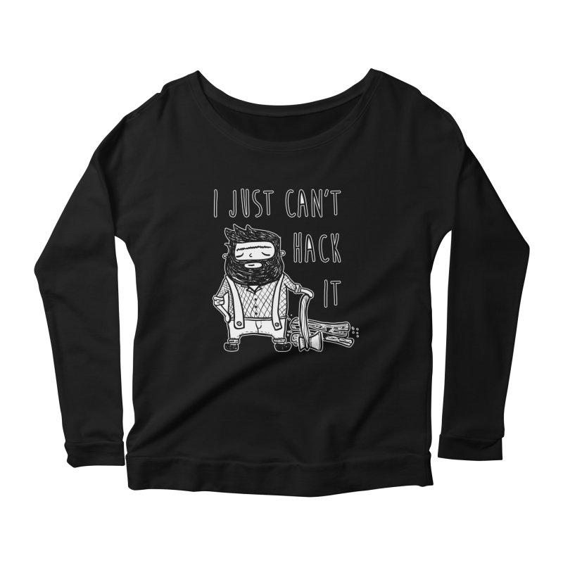 Can't Hack it Women's Scoop Neck Longsleeve T-Shirt by RockerByeDestash Market