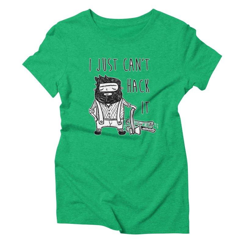 Can't Hack it Women's Triblend T-Shirt by RockerByeDestash Market