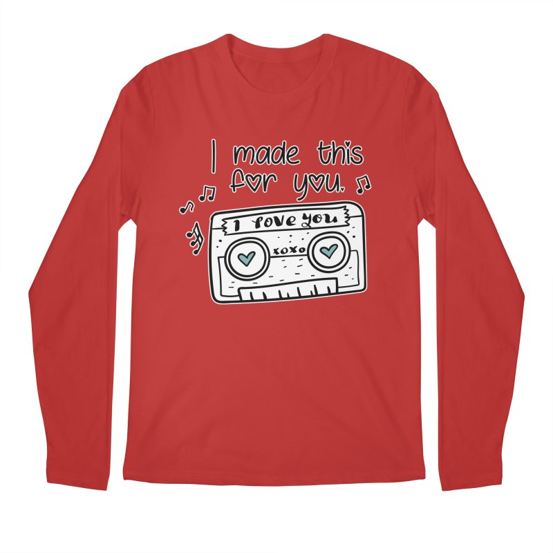 I made this for you. Men's Longsleeve T-Shirt by RockerByeDestash Market