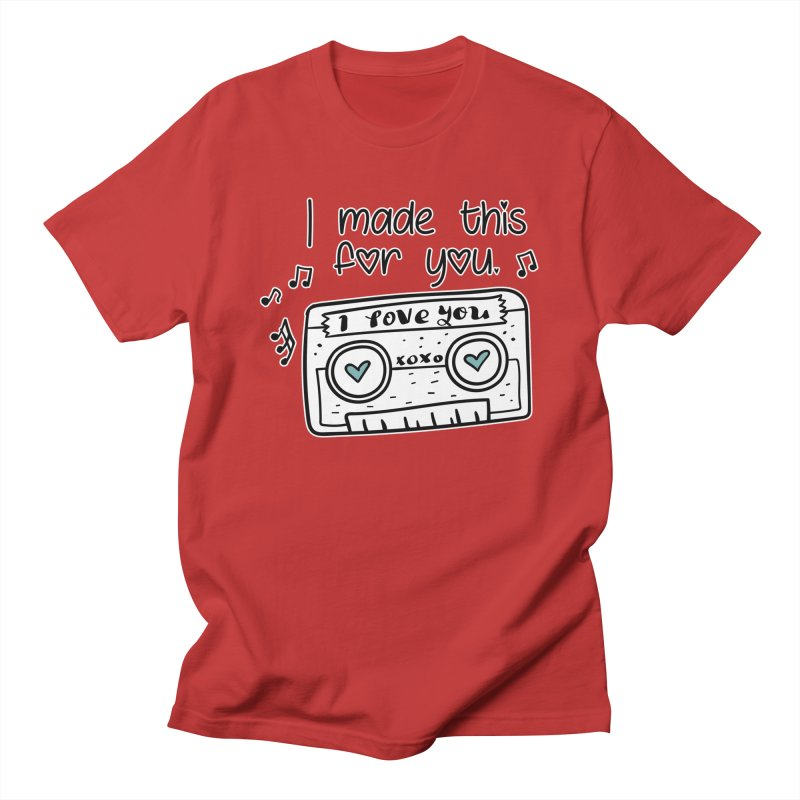 I made this for you. Men's T-Shirt by RockerByeDestash Market