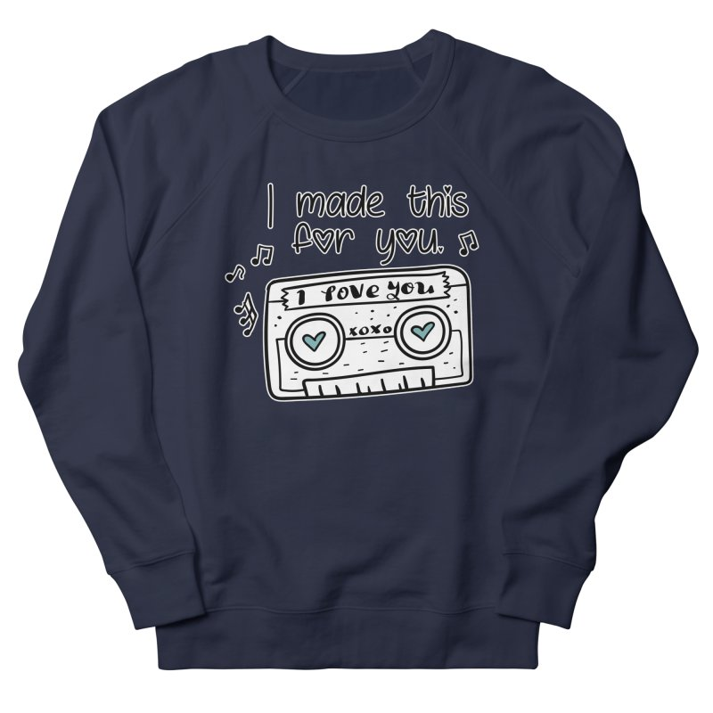 I made this for you. Men's Sweatshirt by RockerByeDestash Market