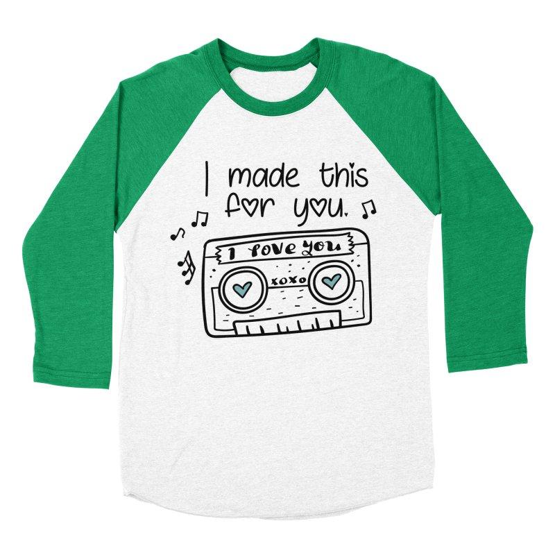 I made this for you. Women's Baseball Triblend Longsleeve T-Shirt by RockerByeDestash Market