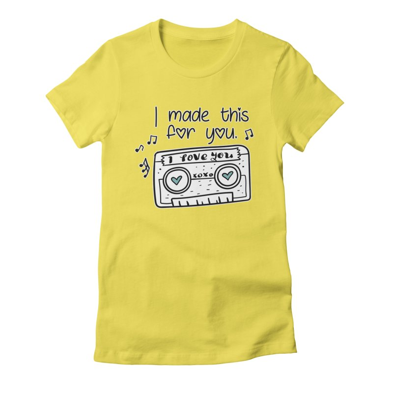 I made this for you. Women's Fitted T-Shirt by RockerByeDestash Market