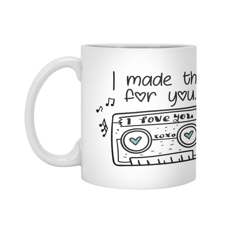I made this for you. Accessories Mug by RockerByeDestash Market