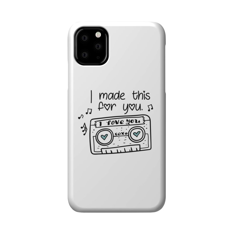 I made this for you. Accessories Phone Case by RockerByeDestash Market