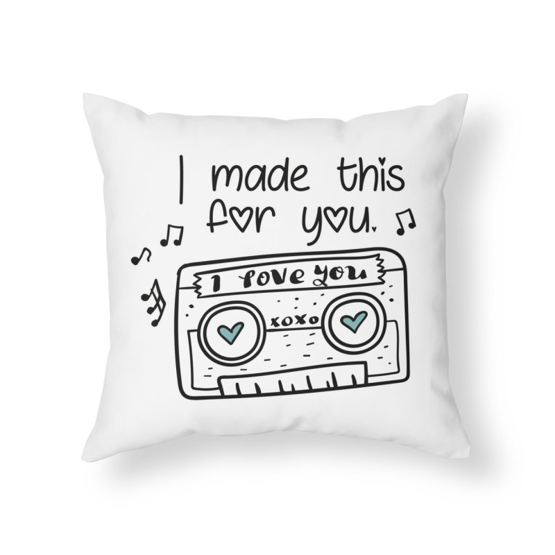 I made this for you. Home Throw Pillow by RockerByeDestash Market