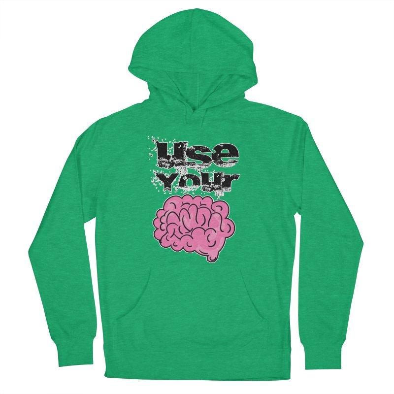 Use Your Brain Women's Pullover Hoody by RockerByeDestash Market