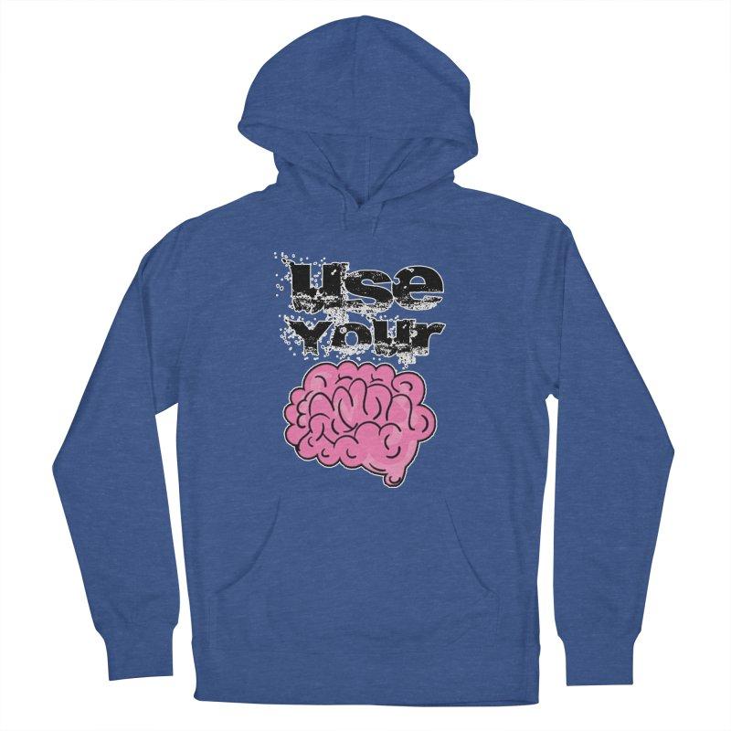 Use Your Brain Women's Pullover Hoody by RockerByeDestash Market